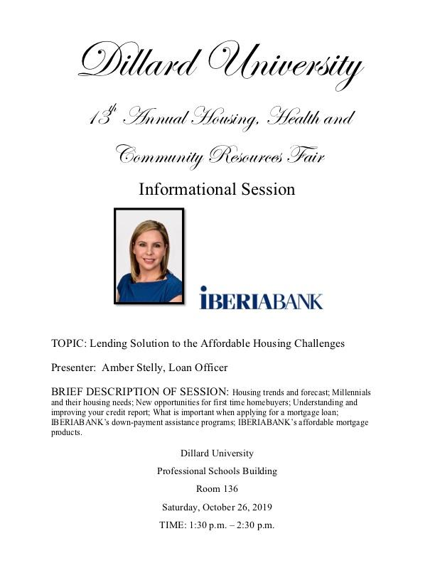 Housing trends and forecast; Millennials and their housing needs; New opportunities for first time homebuyers; Understanding and improving your credit report; What is important when applying for a mortgage loan; IBERIABANK's down-payment assistance programs; IBERIABANK's affordable mortgage products.